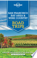 Lonely Planet San Francisco Bay Area   Wine Country Road Trips