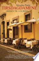 Tirsdagsdamene – reisen til Lourdes