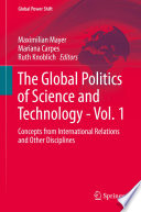 The Global Politics of Science and Technology   Vol  1