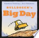 Bulldozer s Big Day
