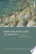 """""""Den Balkan gibt es nicht"""""""