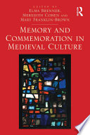 Memory And Commemoration In Medieval Culture book
