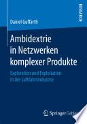 Ambidextrie in Netzwerken komplexer Produkte