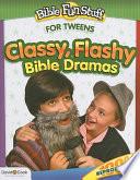 Ebook Classy, Flashy Bible Dramas Epub David C Cook Publishing Company Apps Read Mobile