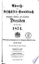 Adress- und Geschäfts-Handbuch der königlichen Residenz- und Hauptstadt Dresden