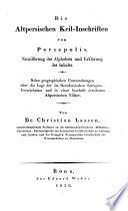 Die Altpersischen Keil Schriften Von Persepolis Entzifferung Des Alphabets Und Erkl Rung Des Inhalts