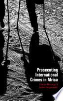 Prosecuting International Crimes in Africa