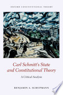 Carl Schmitt s State and Constitutional Theory