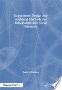 Experiment Design and Statistical Methods For Behavioural and Social Research