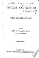 Psalms And Hymns For Public And Social Worship Edited By Rev E Walker Third Edition