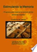 Estimulando la Memoria  Programa Para Mejorar la Memoria de Las Personas Book PDF