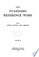 The Standard Reference Work  for the Home  School  and Library