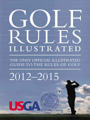 Golf Rules Illustrated : indispensable guide is like having a golf pro...