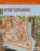 Scrap Explosion Quilts