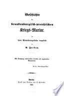 Geschichte der brandenburgisch-preussischen Kriegs-Marine ...