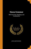Hausa Grammar: With Exercises, Readings, and Vocabularies