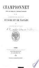 Championnet, Général des Armées de la République Française; ou, les campagnes de Hollande, de Rome et de Naples. [Edited by H. Rousselin Corbeau de Saint Albin.]