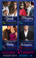 Modern Romance August Books 1 4  The Greek Demands His Heir   The Sinner s Marriage Redemption   The Marakaios Baby   The Playboy of Argentina  The Notorious Greeks  Book 1