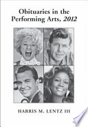 Obituaries in the Performing Arts, 2012
