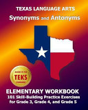 Texas Language Arts Synonyms and Antonyms Elementary Workbook