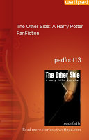 The Other Side  A Harry Potter FanFiction