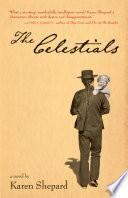 The Celestials  A Novel