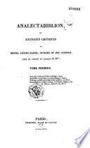 Analectabiblion  ou extraits critiques de divers livres rares  oubli  s ou peu connus