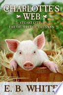 Charlotte's Web with Stuart Little and The Trumpet of the Swan}