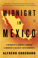 Midnight In Mexico : first reporter granted an interview with...