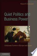 Quiet Politics and Business Power This Study Of How Companies