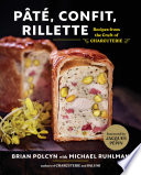 P T Confit Rillette Recipes From The Craft Of Charcuterie