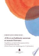 """""""Ubi et est habitatio sororum et mansio fratrum"""""""