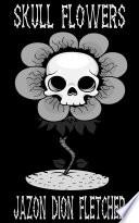 Skull Flowers Spanish Language Edition