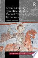 A Tenth Century Byzantine Military Manual  The Sylloge Tacticorum