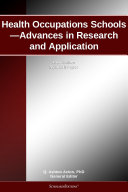 Health Occupations Schools—Advances in Research and Application: 2012 Edition