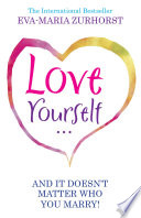 Love Yourself And It Doesn T Matter Who You Marry