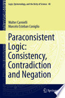 Paraconsistent Logic  Consistency  Contradiction and Negation
