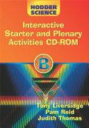Hodder Science B Interactive Starter and Plenary Activities CD ROM