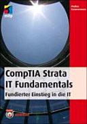 CompTIA Strata IT Fundamentals : fundierter Einstieg in die IT