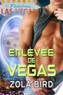 Enlevées de Vegas