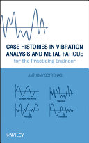 Case Histories in Vibration Analysis and Metal Fatigue for the Practicing Engineer