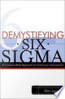Demystifying Six Sigma