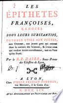 Les épithetes françoises, rangées sous leurs substantifs,