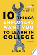 10 Things Employers Want You to Learn in College  Revised