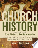 Church History  Volume One  From Christ to Pre Reformation