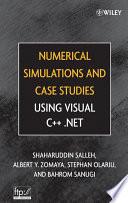 Numerical Simulations And Case Studies Using Visual C Net