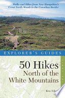 Explorer s Guide 50 Hikes North of the White Mountains