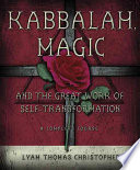 Kabbalah  Magic  and the Great Work of Self transformation