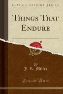 Things That Endure  Classic Reprint