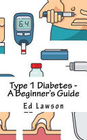 Type 1 Diabetes A Beginner S Guide